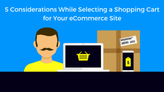 5-Considerations-While-Selecting-a-Shopping-Cart-for-Your-eCommerce-Site