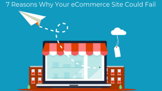 7-Reasons-Why-Your-eCommerce-Site-Could-Fail