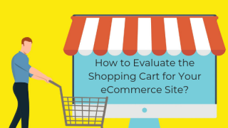 How-to-Evaluate-the-Shopping-Cart-for-Your-eCommerce-Site_