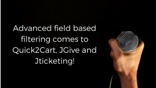 Quick2Cart 2.9.1, JGive 1.9.2 and JTicketing 1.8.5 is here with advanced field based filtering!